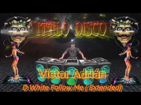 D.White - Follow Me (Extended)