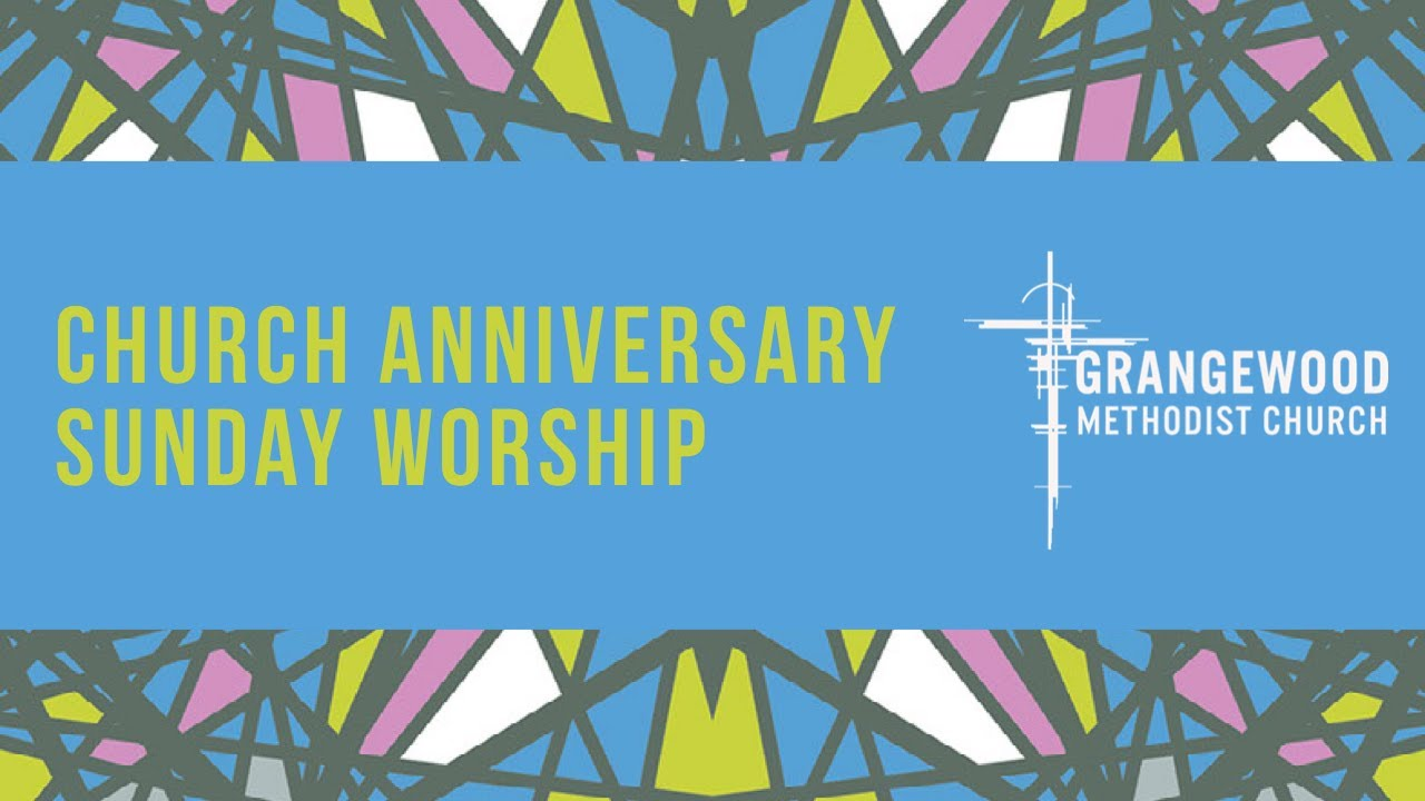 Sunday Worship - Sunday 17th May - Church Anniversary