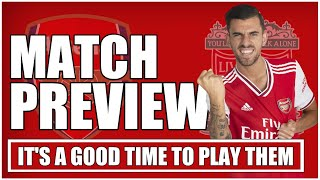 ARSENAL vs LIVERPOOL | THIS IS ACTUALLY A GOOD TIME TO PLAY LIVERPOOL | PREVIEW & PREDICTED LINE UP
