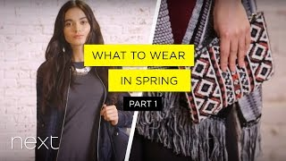 What To Wear In Spring - Part 1 | Next