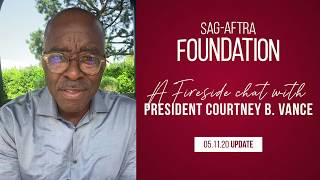 Weekly Fireside Chat with Foundation President Courtney B. Vance 5/11/20