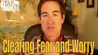 Video Clearing Fear and Worry - Tapping with Brad Yates download MP3, 3GP, MP4, WEBM, AVI, FLV Agustus 2018