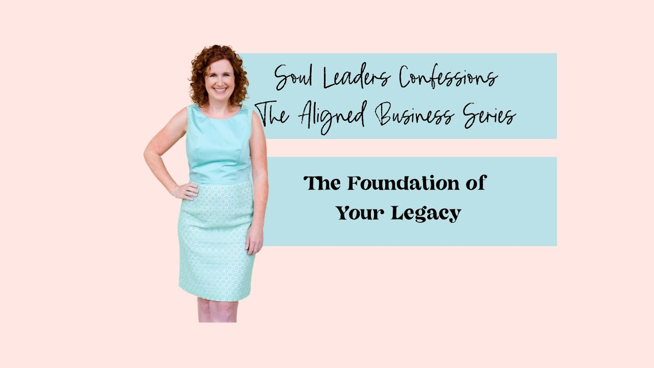 The Foundation to Your Legacy