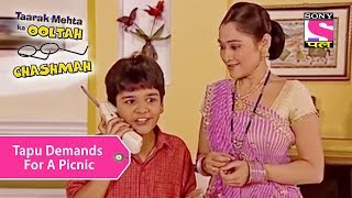 Your Favorite Character | Tapu Demands For A Picnic | Taarak Mehta Ka Ooltah Chashmah