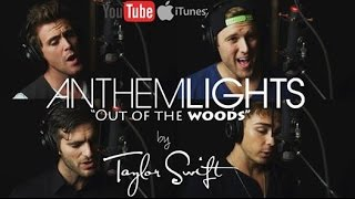 """Out of the Woods"" - Taylor Swift (cover by Anthem Lights)"
