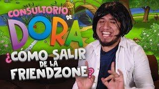 La Friendzone / El Consultorio de Dora
