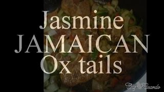 Jasmine Jamaican ox tails the best in the world Jamaican ox tails
