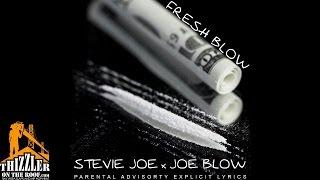 Stevie Joe x Joe Blow  - Fresh Blow [Thizzler.com]