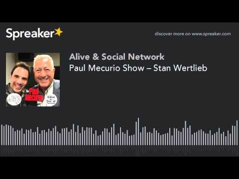 Paul Mecurio Show – Stan Wertlieb