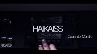Haikaiss - Célula do Monstro (Prod. SPVIC) | VIDEO-CLIPE OFICIAL