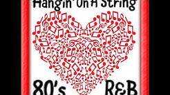 """80'S & 90'S Smooth R&B Mix - """"Hangin' On A String"""""""