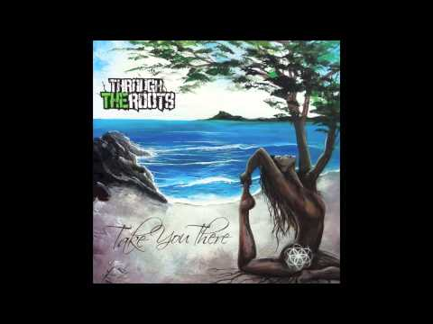 Through The Roots - No Worries