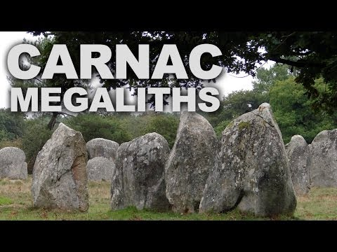 Carnac Megaliths, the World's Largest Prehistoric Stones Collection