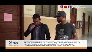 Ratifican medida de coerción contra Don Miguelo acusado de agredir a su diseñador de gorras