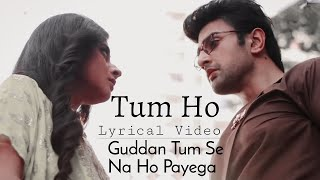 Tum Ho Lyrics – Guddan Tumse Na Ho Payega | Puneet Dixit & Esha Gaur