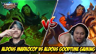 ALDOUS MARKOCOP VS ALDOUS GOODTIME GAMING - Mobile legends