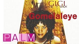 Gigi: Gomelaleye Video