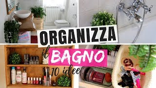 10 IDEE COME ORGANIZZARE IL BAGNO E TENERE IN ORDINE CASSETTI, COSMETICI, ASCIUGAMANI E TRUCCHI!
