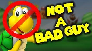 Koopa Troopa is NOT A BAD GUY!