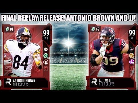 99 REPLAY JJ WATT AND ANTONIO BROWN! FINAL REPLAYS RELEASE!   MADDEN 18 ULTIMATE TEAM