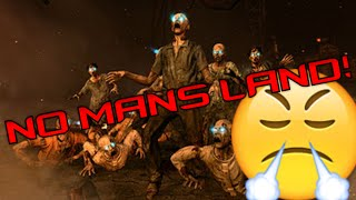 "NO MANS LAND Challenge: ""OMMGGG!!"" Call Of Duty Black Ops 2 Zombies"