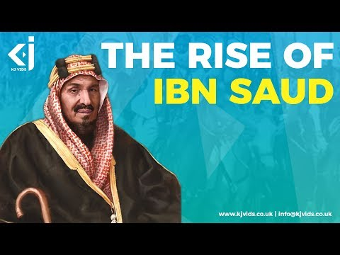The Rise of Ibn Saud