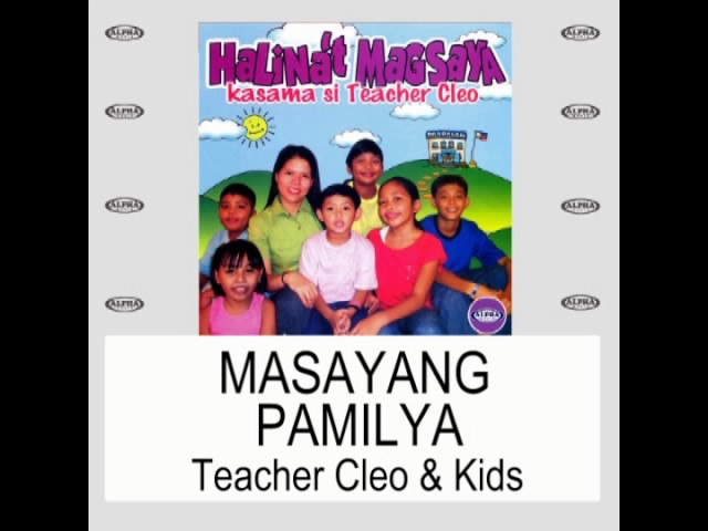 Masayang Pamilya By Teacher Cleo & Kids (With Lyrics)