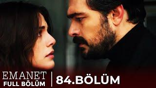 Emanet | 84. Bölüm