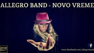 Allegro Band - Novo vreme - (Audio 2013)