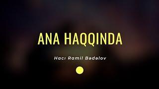 Ana haqqında - Hacı Ramil - (Dini statuslar 2020)