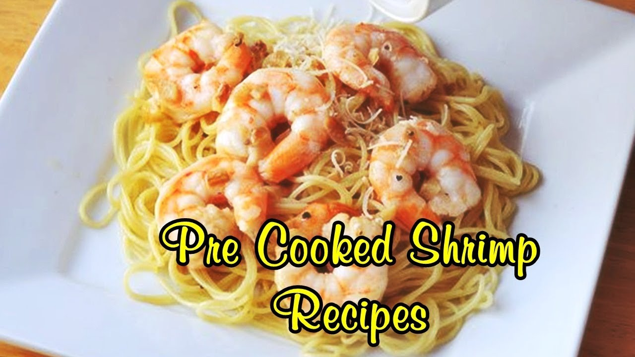 Pre Cooked Shrimp Recipes Youtube