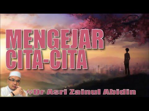 (Wajib) Jangan Berhenti Mengejar Cita-Cita - Dr Asri Zainul Abidin