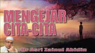 Wajib Jangan Berhenti Mengejar Cita Cita Dr Asri Zainul Abidin