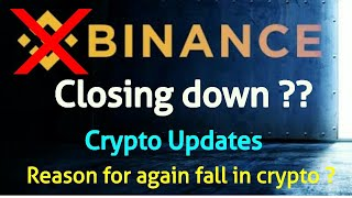 Binance closing down ? Why crypto falling again 🤔