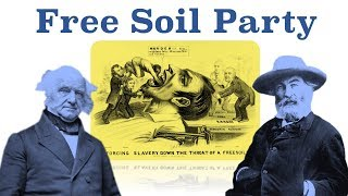 The Free Soil Party Explained