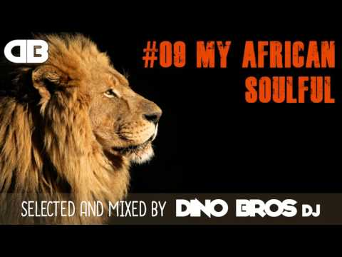 Afro Soulful House Mix #9 - My African Soulful