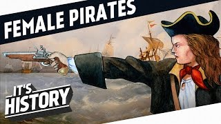 The Most Famous Female PIRATES of All Time!