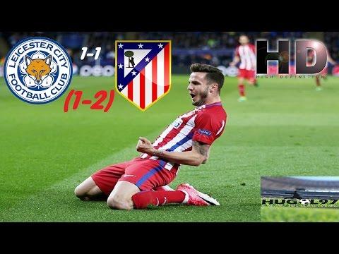 LEICESTER VS ATLETICO DE MADRID 1-1(1-2)|RESUMEN HD|CHAMPIONS LEAGUE 2017|1/4 DE FINAL VUELTA.