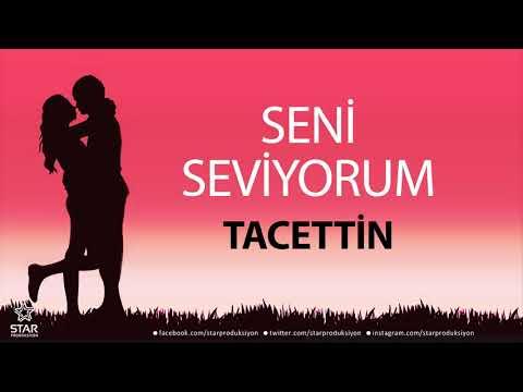 Seni Seviyorum TACETTİN - İsme Özel Aşk Şarkısı