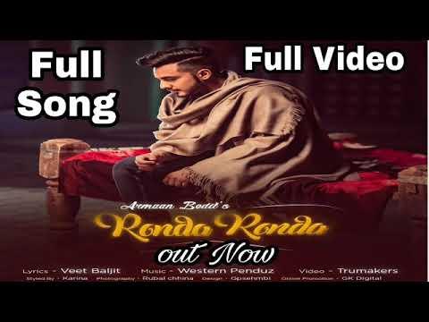 Ronda Ronda (Full Video) |Armaan Bedil | Veet Baljit | Western Penduz | Latest Punjabi Song 2018
