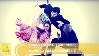A-OK feat. Diana Danielle - Terbaik (Official Lyric Video) Mp3