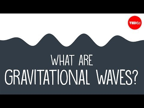 Video image: What are gravitational waves? - Amber L. Stuver
