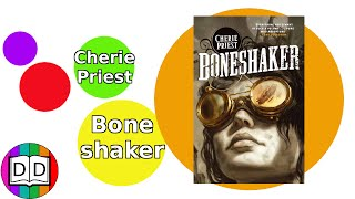 Boneshaker by Cherie Priest Review