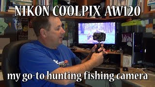 nIKON COOLPIX AW120 REVIEW my go-to hunting fishing camera