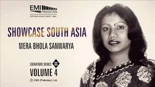 Mera Bhola Sanwarya | Runa Laila | Showcase South Asia - Vol.4