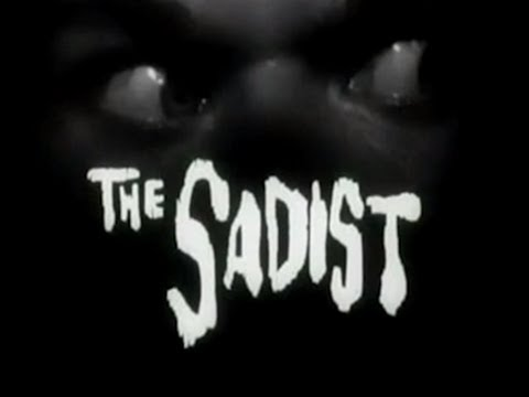 The Sadist (1963) [Thriller] [Horror]