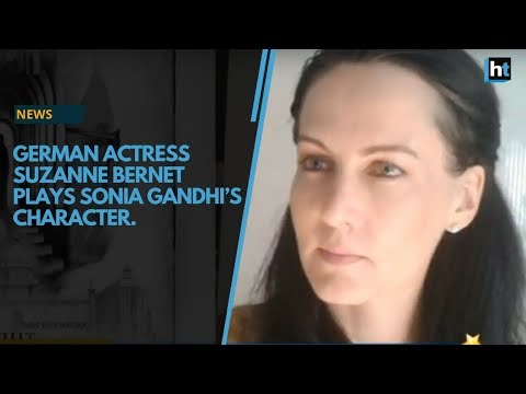 German actress Suzzane Bernet plays Sonia in a movie 'The Accidental Prime Minister'