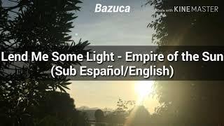 Lend Me Some Light - Empire of the Sun (Sub Español/English)