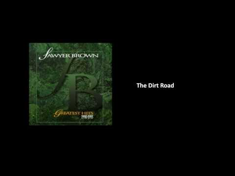 The Dirt Road - Sawyer Brown [Audio]