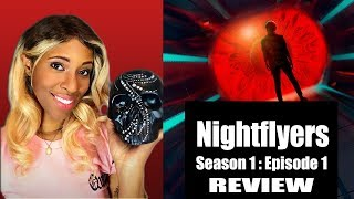 """Nightflyers"" Season 1 Episode 1 horror review- All That We Left Behind"